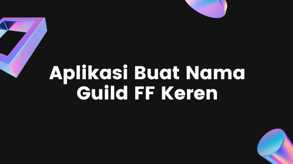 aplikasi nama guild ff keren