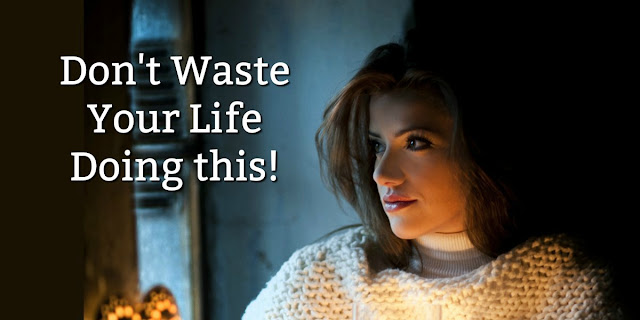 Many people waste huge portions of their lives doing this. Do you? This 1-minute devotion explains. #BibleLoveNotes #Bible