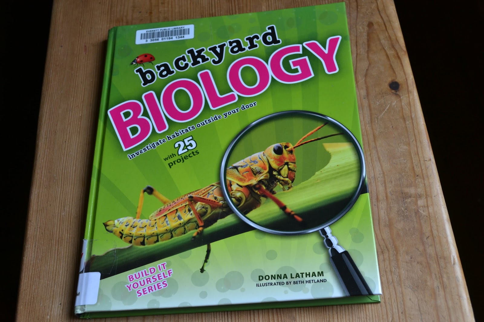 Backyard BIOLOGY: Investigate Habitats Outside Your Door with 25 Projects (Build It Yourself)
