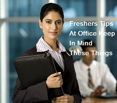 how to behave in Office tips for freshers and professionals