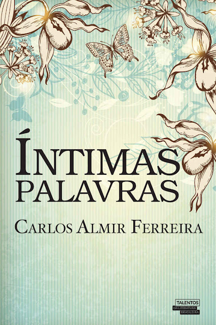 Íntimas Palavras - Carlos Almir Ferreira