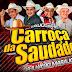 CD AO VIVO LUXUOSA CARROÇA DA SAUDADE - EM SALINAS 14-07-2019 DJ TOM MAXIMO