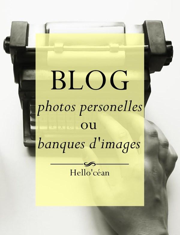 Blog : photos perso ou banque d'images ?