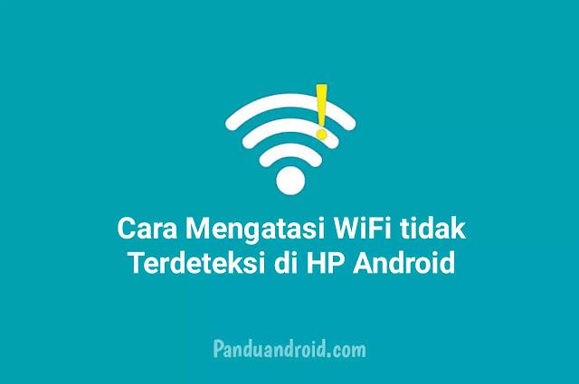 Cara Mengatasi WiFi tidak Terdeteksi di Android