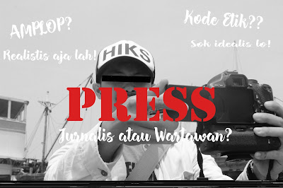 Press: Jurnalis atau Wartawan