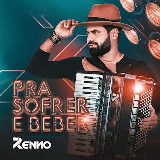 Renno - Pra sofrer e Beber - Maio - 2021