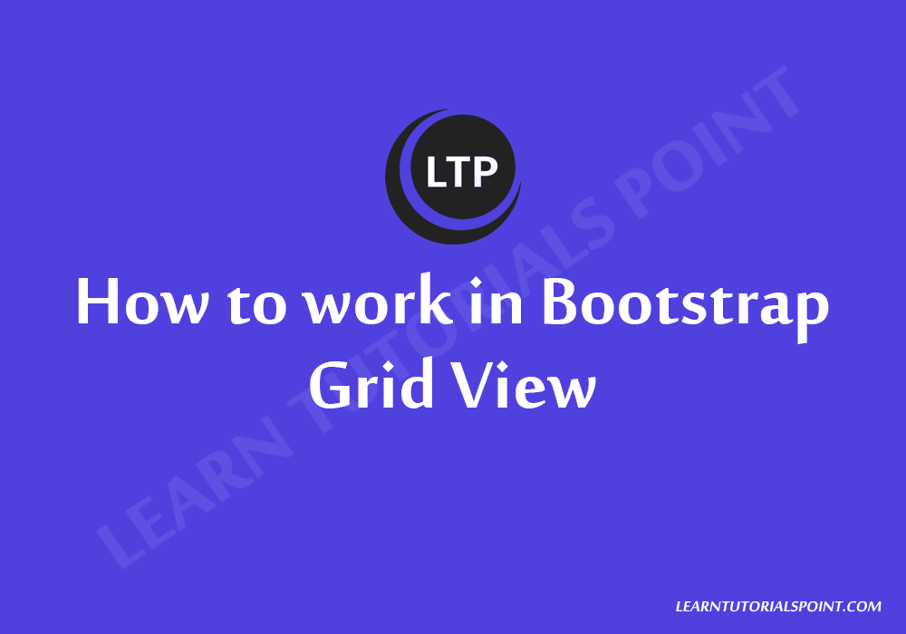 How to work in Bootstrap Grid View