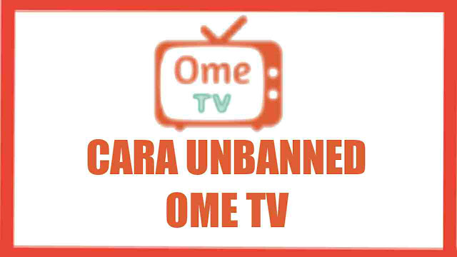 cara unbanned ome tv