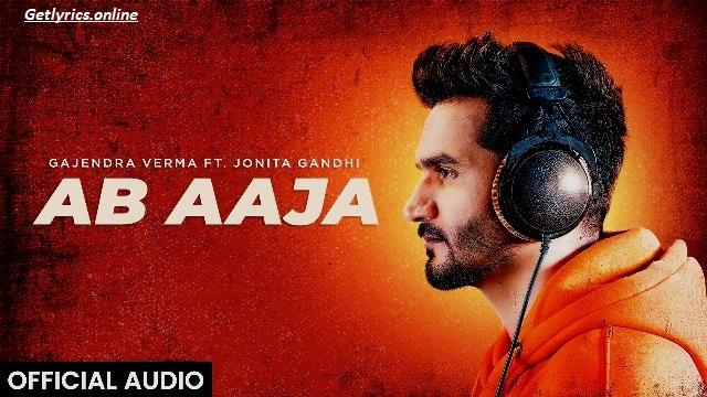 Ab Aaja Song Lyrics | Gajendra Verma