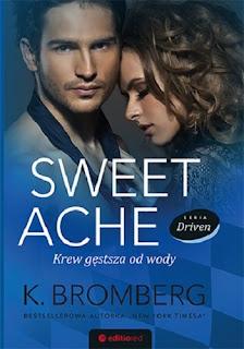"""17. K. Bromberg - """"Sweet Ache. Krew gorętsza od wody."""""""