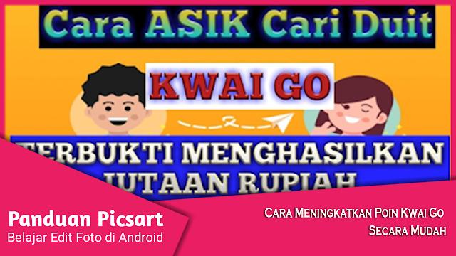 Cara Meningkatkan Poin Kwai Go