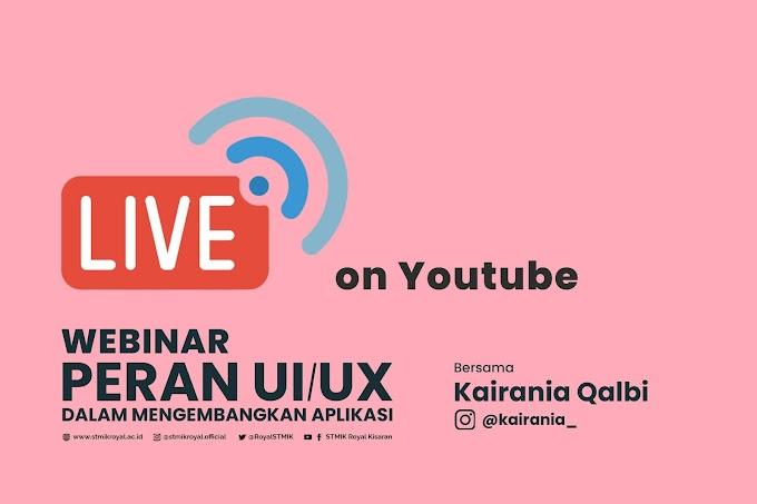 Live! Webinar Peran UI/UX Dalam Mengembangkan Aplikasi
