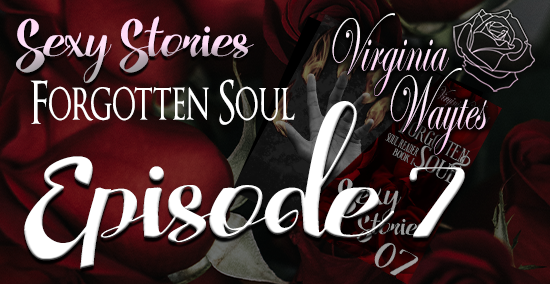 Sexy Stories 07 - Forgotten Soul by Natasha Duncan-Drake