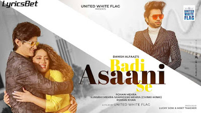 Badi Asaani Se Lyrics - Danish Alfaaz