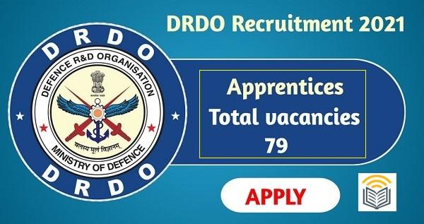 DRDO APPRENTICE RECRUITMENT 2021 FOR 79 VACANCIES