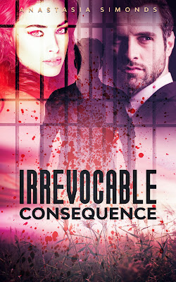 Irrevocable Consequence by Anastasia Simonds