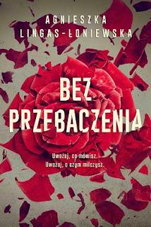 Bez przebaczenia - Agnieszka Lingas-Łoniewska