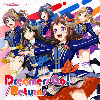 Download [Single] BanG Dream!: Poppin'Party – Dreamers Go! / Returns (14th Single) [MP3/320K/ZIP]