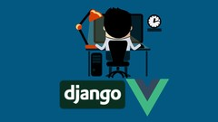 Vue & Django Full Stack: web app, backend API