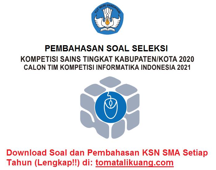 Pembahasan Osn Ksnk Komputer Sma 2020 No 1 10 Tingkat Kabupaten Kota Informatika Tomatalikuang Com Berita Pendidikan Terbaru