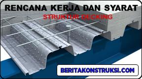 Metode Pelaksanaan Rencana Kerja dan Syarat (RKS) Pemasangan Struktur Decking