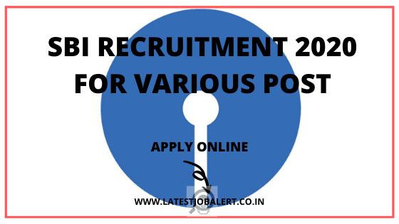 SBI Job: SBI Recruitment 2020 Various post online form|Apply online