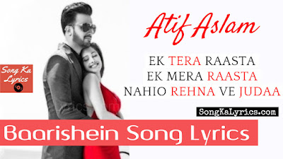 baarishein-lyrics-atif-aslam-arko-nushrat-bharucha
