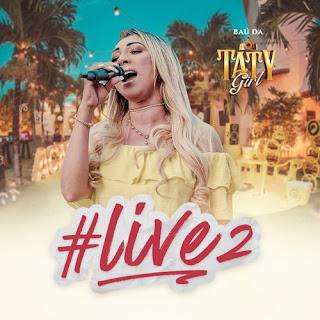 Taty Girl - Live 2 - Baú da Taty - Maio - 2020