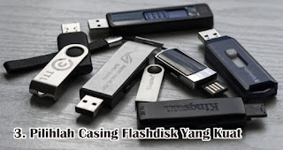 Pilihlah Casing Flashdisk Yang Kuat