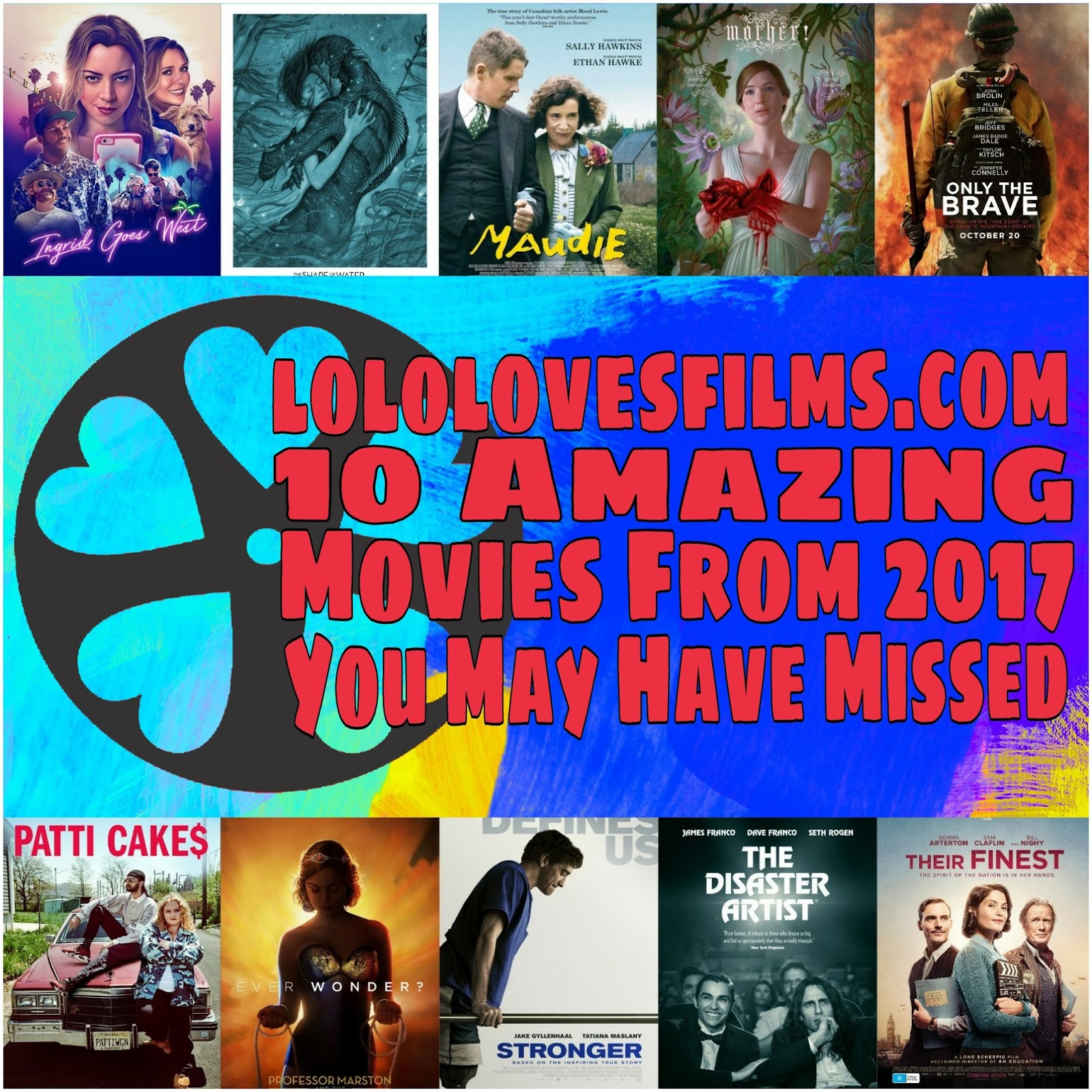 10 Amazing Movies from 2017 You May Have Missed | Lolo Loves Films