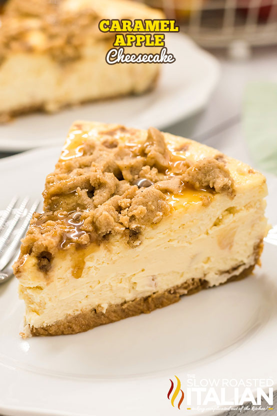 title text (a slice pictured with the pie in the back): Caramel Apple Cheesecake