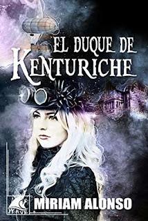 """Reseña: """"El duque de Kenturiche"""" - Miriam Alonso"""