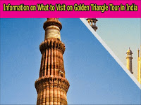 Information on What to go to on Golden Triangle Tour in Bharat