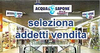 Acqua e Sapone assume addetti vendita - adessolavoro.com