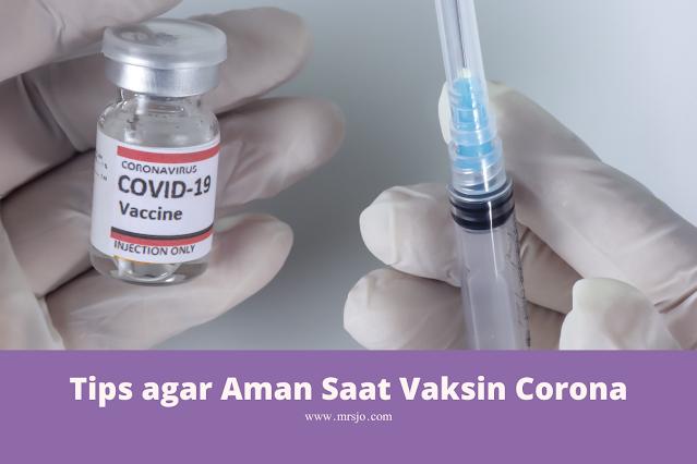 Tips agar Aman Saat Vaksin Corona