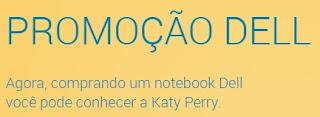 Cadastrar Promoção Dell 2017 Viagem Conhecer Katy Perry