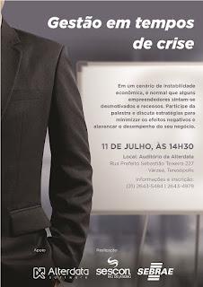 Convite SEBRAE - Palestra Gestão em Tempos de Crise - 11/07 no auditório da Alterdata