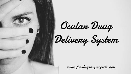 Project on Ocular Drug Delivery System