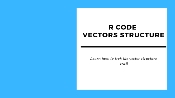 The simplest structure in R is the vector,log