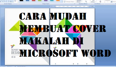 Cara Mudah Membuat Cover Makalah Di Microsoft Word Bagus Dan Menarik Maschasil Com