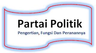 Pengertian, Fungsi Dan Peranan Partai Politik Dalam Negara Demokrasi