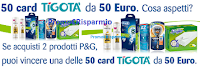 Logo Acquista P&G e da Tigotà vinci 50 card da 50 euro