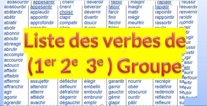 Liste Des Verbes De 1er 2eme Et 3eme Groupe