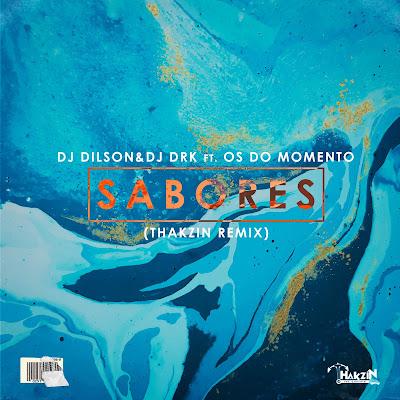 DJ Dilson & DJ Dr Kapa Feat. Os do Momento - Sabores (Thakzin Remix)