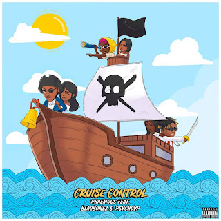 Cruise Control - Phaemous feat. Blaqbonez and PsychoYp mp3 Download and Stream