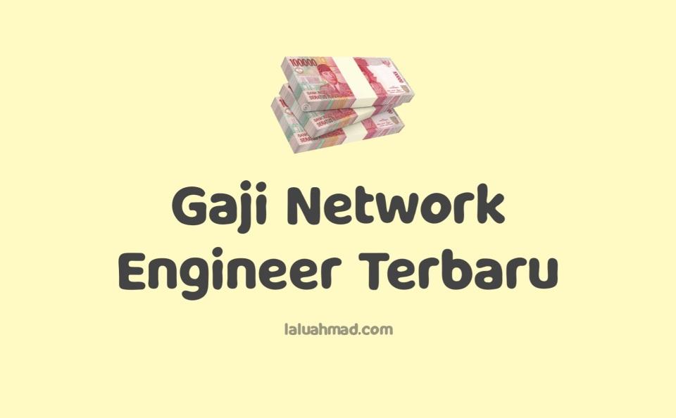 Gaji Network Engineer Terbaru 2021 2022