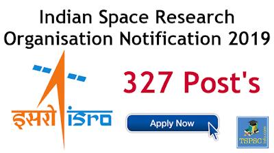 ISRO Notification 2019 Recruitment of 327 Scientist posts apply online