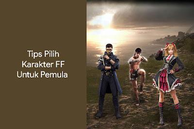 Tips Pilih Karakter FF Untuk Pemula
