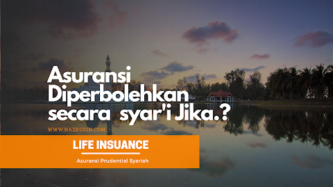 Asuransi Diperbolehkan Secara Syar'i Jika.?