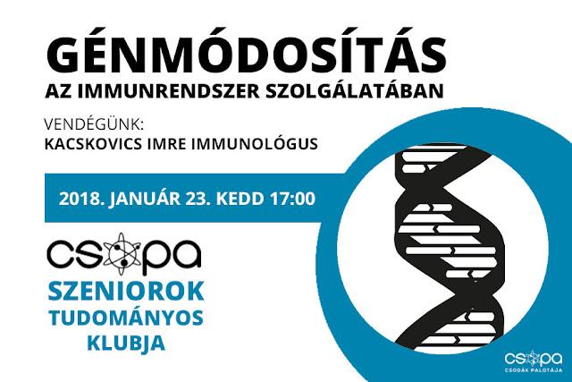 https://www.csopa.hu/csopa-programok/54-csopa-sztk-genmodositas-az-immunrendszer-szolgalataban?date=2018-01-23-17-00